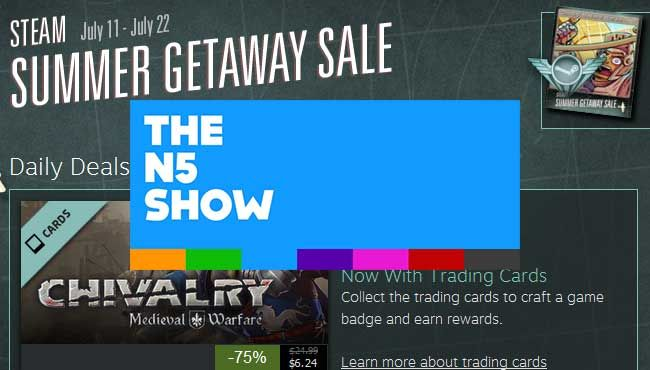 The N5 Show: Week #28, 2013 – Steam Sale!
